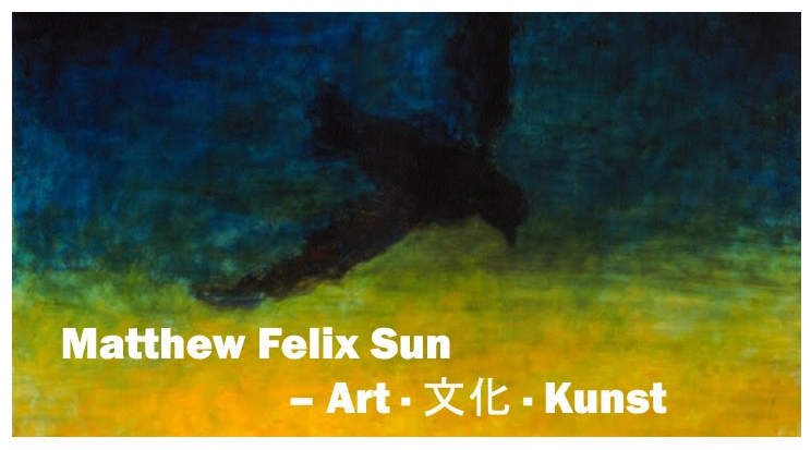 Art ▪ 文化 ▪ Kunst Blog by Matthew Felix Sun